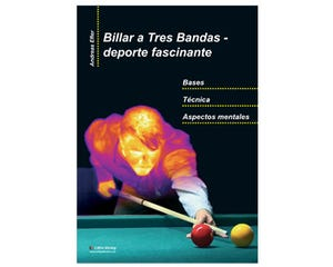 Billar a Tres Bandas  -Deporte Fascinante- libro de Billar de Andreas Efler
