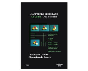 Billiard Book J'apprends Le Billard - Le Cadre Vol.6 - Laurent Guénet
