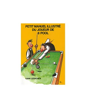 Petit manuel illustré du joueur de 8 Pool  - Yann Lesacher (French)